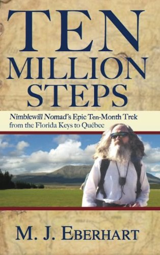 9780897329798: Ten Million Steps: Nimblewill Nomad's Epic 10-Month Trek from the Florida Keys to Québec (None)