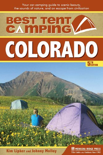 Best Tent Camping: Colorado: Your Car-Camping Guide to Scenic Beauty, the Sounds of Nature, and an ...