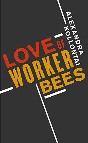 Love of Worker Bees: Aleksandra Kollontai