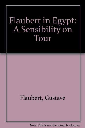 9780897330183: Flaubert in Egypt: A Sensibility on Tour