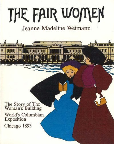The Fair Women : The Story Of: Weimann, Jeanne Madeline