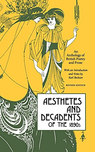 9780897330442: Aesthetes and Decadents of the 1890's: An Anthology of British Poetry and Prose