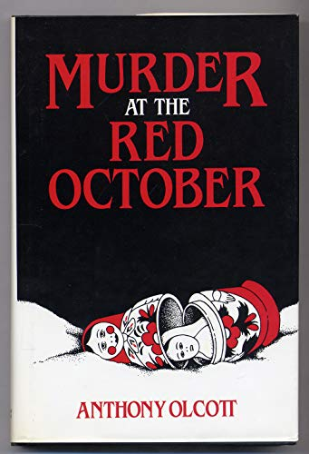 Murder at the Red October: Anthony Olcott