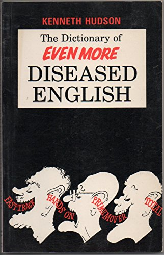 9780897330794: The Dictionary of Even More Diseased English