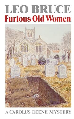 Furious Old Women (Carolus Deene Mystery) (UNREAD COPY): Leo Bruce