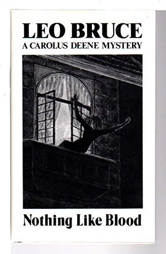 Nothing Like Blood: A Carolus Deene Mystery (Carolus Deene Mysteries): Leo Bruce