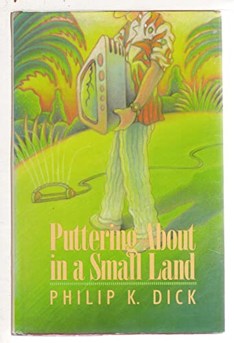 Puttering About in a Small Land: Dick, Philip K.