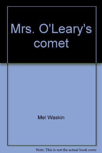 9780897331678: Mrs. O'Leary's Comet!: Cosmic Causes of the Great Chicago Fire