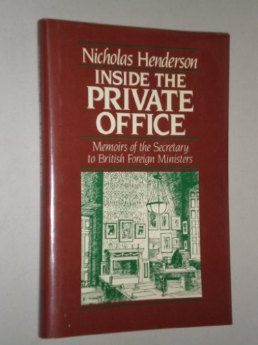 9780897332194: Inside the Private Office: Memoirs of the Secretary to British Foreign Minist...
