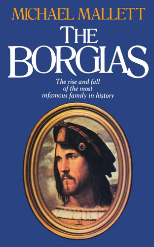 9780897332385: The Borgias: The Rise and Fall of the Most Infamous Family in History