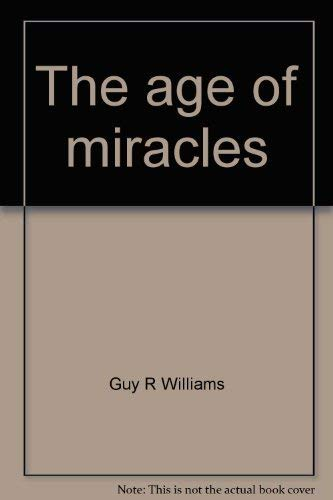 9780897332866: Title: The age of miracles Medicine and surgery in the ni