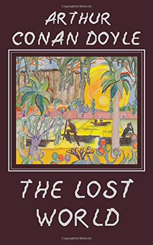9780897333313: The Lost World: Being an Account of the Recent Adventures of Professor E. Challenger, Lord John Roxton, Professor Summerlee, and Mr. Ed Malone of the