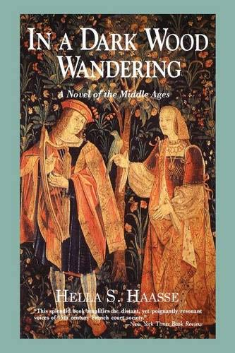 9780897333566: In a Dark Wood Wandering: A Novel of the Middle Ages