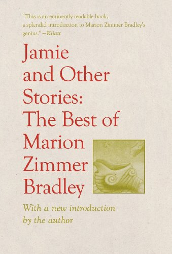 JAMIE AND OTHER STORIES: THE BEST OF MARION ZIMMER BRADLEY: Bradley, Marion Zimmer