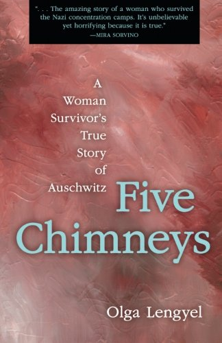 9780897333764: Five Chimneys: A Woman Survivor's True Story of Auschwitz
