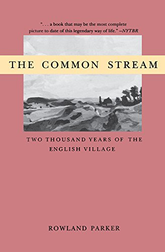 9780897333917: The Common Stream: Two Thousand Years of the English Village