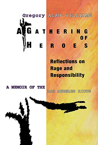 Gathering (A) of Heroes, Reflections on Rage: Alan-Williams, Gregory