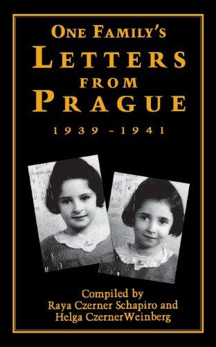 One Family's Letters from Prague: 1939-1941: Raya Czerner Schapiro;