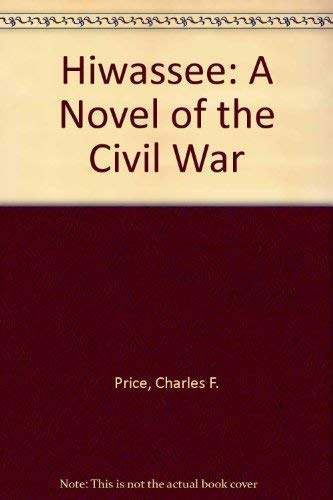 9780897334297: Hiwassee: A Novel of the Civil War