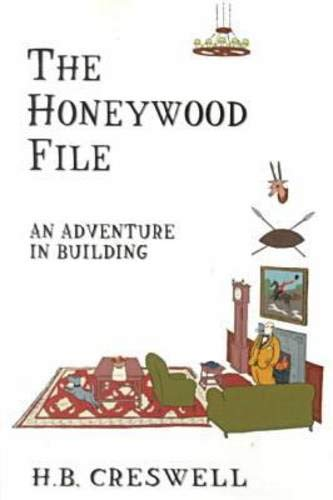 Honeywood File the: An Adventure in Building: Creswell, H. B.