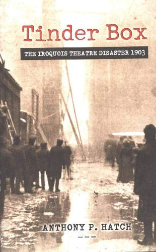 9780897335140: Tinder Box: The Iroquois Theatre Disaster 1903