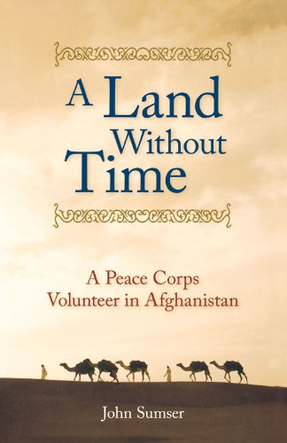 9780897335430: A Land Without Time: A Peace Corps Volunteer in Afghanistan