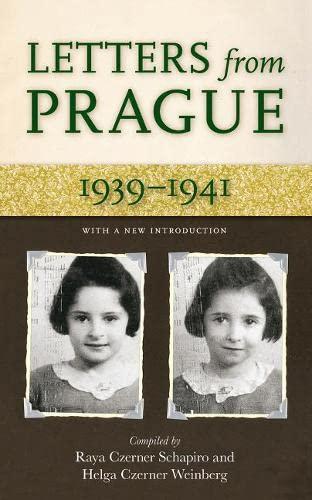Letters from Prague: 1939 - 1941: Raya Czerner Schapiro