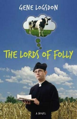 The Lords of Folly: A Novel (0897335570) by Logsdon, Gene