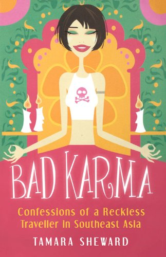 9780897335652: Bad Karma: Confessions of a Reckless Traveller in Southeast Asia