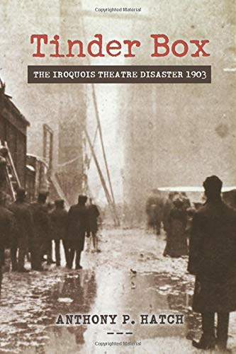 9780897336093: Tinder Box: The Iroquois Theatre Disaster 1903