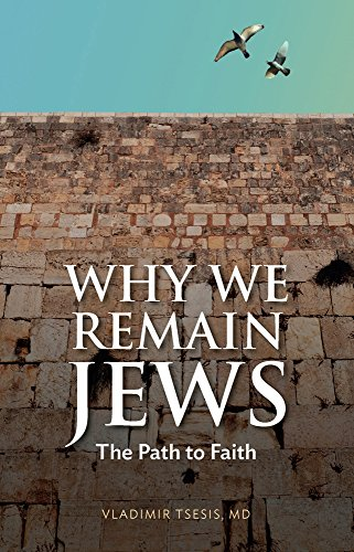 Why We Remain Jews: The Path to Faith: Tsesis, Vladimir