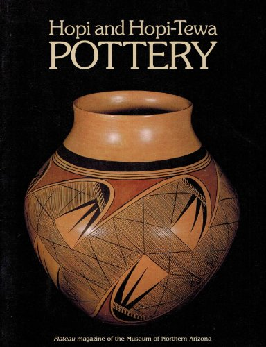 Hopi and Hopi-Tewa Pottery (Plateau, Vol 49: Katharine Bartlett; Ann