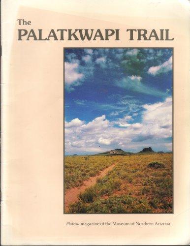 9780897340908: The Palatkwapi Trail (Plateau Magazine, Vol. 59, No. 4)