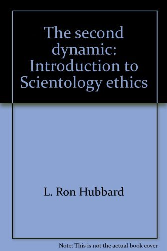 The Second Dynamic: Introduction to Scientology Ethics: Hubbard, L. Ron;Pool, Cass