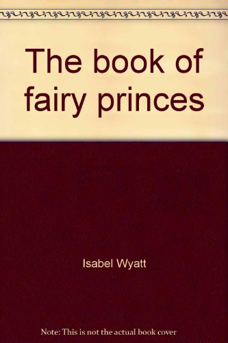 9780897420068: The Book of Fairy Princes