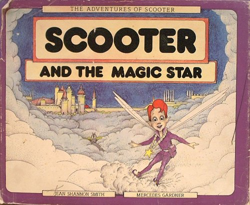 9780897420334: Scooter and the magic star (The Adventures of Scooter)