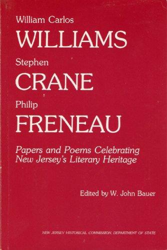 William Carlos Williams, Stephen Crane, Philip Freneau: W. John Brauer;