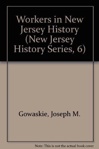 9780897430838: Workers in New Jersey History (New Jersey History Series, 6)