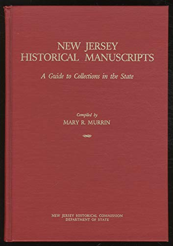 New Jersey Historical Manuscripts : A Guide: Murrin, Mary R.