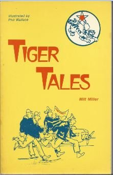 9780897450553: Tiger Tales (375th Bomb Squadron of the 308th Bomb Group, 14th Air Force in China)