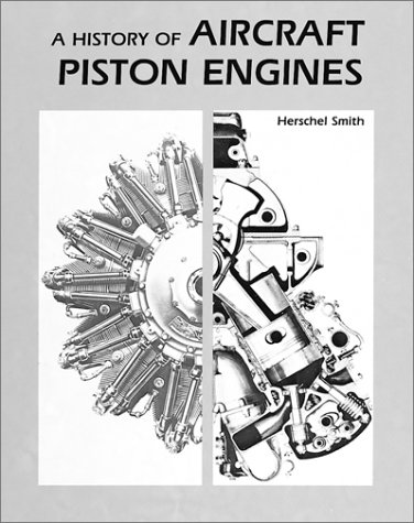 9780897450799: History of Aircraft Piston Engines : Aircraft Piston Engines from the Manly Balzer to the Continental Tiara (McGraw-Hill Series in Aviation)