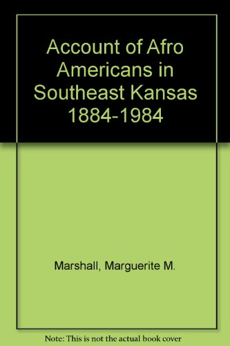 Account of Afro Americans in Southeast Kansas 1884-1984: Marshall, Marguerite M.
