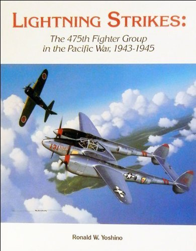 Lightning Strikes: The 475th Fighter Group in the Pacific War, 1943-1945 (SIGNED): Yoshino, Ronald ...