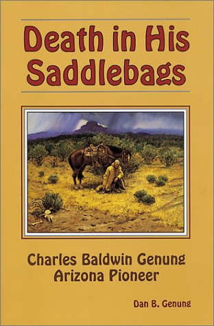 9780897451499: Death in His Saddlebags: Charles Baldwin Genung - Arizona Pioneer