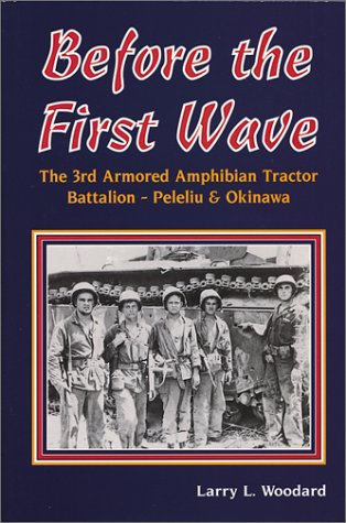 9780897451710: Before the First Wave: A History of the 3rd Armored Amphibian Battalion