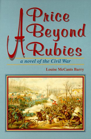 A Price Beyond Rubies: A Novel of the Civil War: Barry, Louise M.