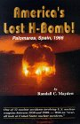 9780897452144: America's Lost H-Bomb: Palomares, Spain, 1966