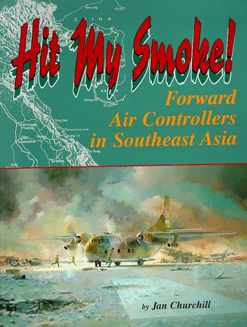 9780897452151: Hit My Smoke: Forward Air Controllers in Southeast Asia