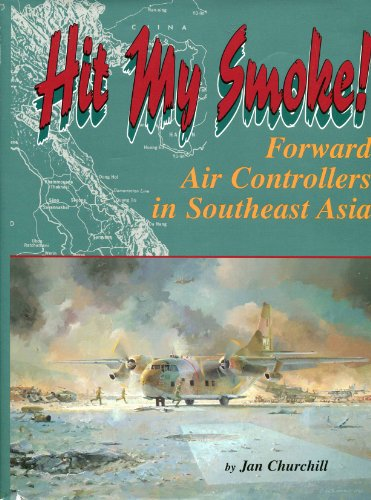 9780897452168: Hit My Smoke : Forward Air Controllers in Southeast Asia