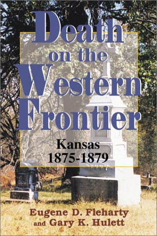 9780897452441: Death on the Western Frontier: Kansas, 1875-1879